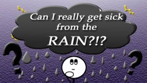 Can I really get sick from the rain?