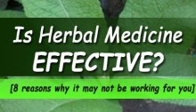 Is herbal medicine effective? Find out the reasons why it may not be working as well as you'd hoped.